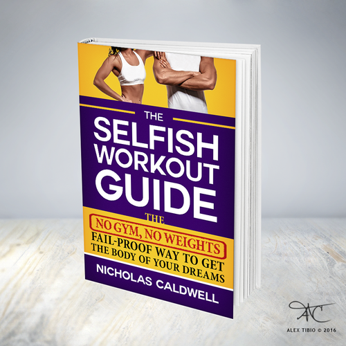 """Personal trainer design with the title 'Full cover design for Nicholas Caldwell's """"The Selfish Workout Guide""""'"""