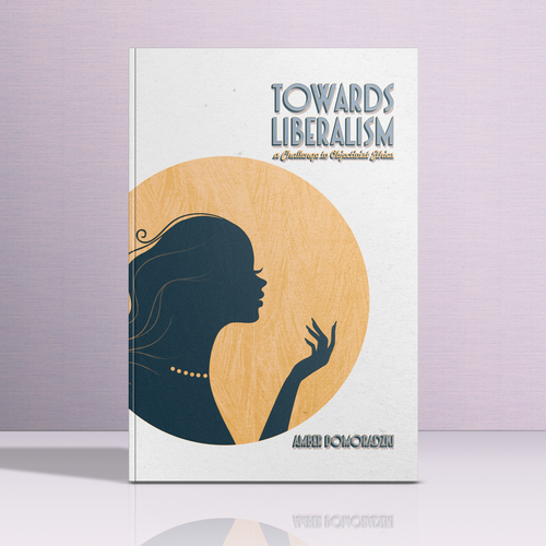 "Art Deco book cover with the title 'Cover for ""Towards Liberalism: A Challenge to Objectivist Ethics""  by Amber Domoradzki'"