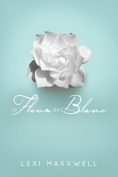 Romantic book cover with the title 'Create a cover for the romantic book Le Fleur de Blanc by Lexi Maxxwell'