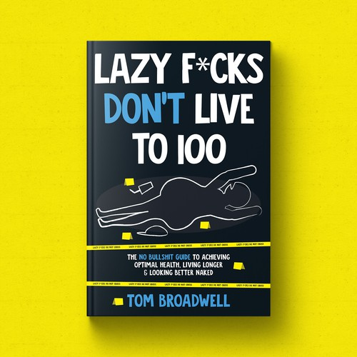 Dark blue design with the title 'Lazy F*cks Don't Live To 100 Book Cover'