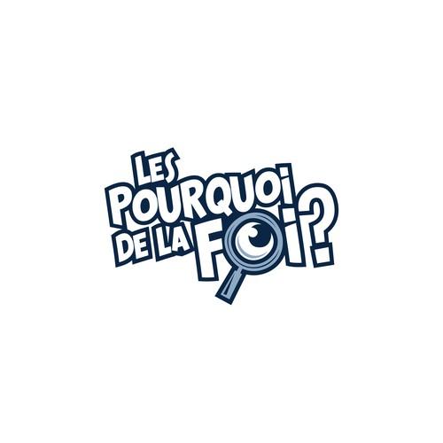 Magnifying glass logo with the title 'Les Pourquoi de la Foi?'