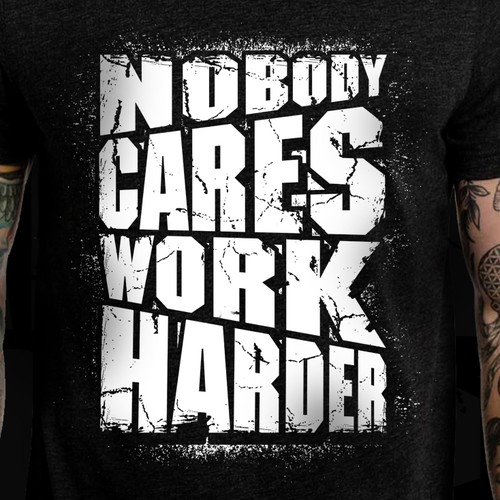 Inspirational design with the title 'Nobody Cares Work Harder'