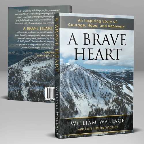 "Inspirational book cover with the title 'Book Cover - ""A Brave Heart by William Wallace"", a memoir of recovering from traumatic ski accident'"