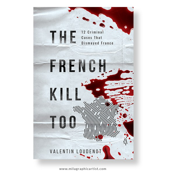 Criminal design with the title 'The French Kill Too'