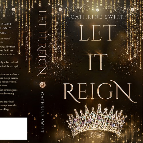 Young adult book cover with the title 'LET IT REIGN by the amazing Cathrine Swift'