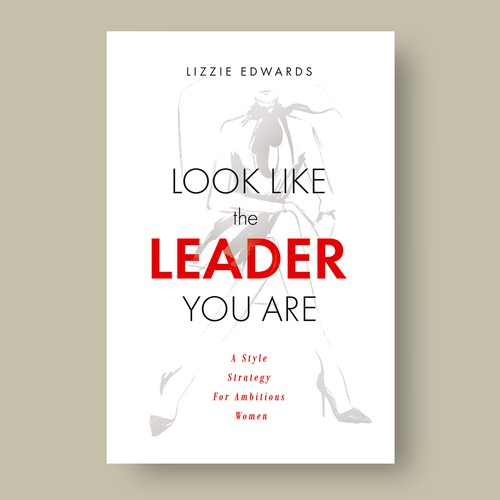 "Stylist design with the title 'Book Cover ""Look Like The Leader You Are"" by Lizzie Edwards '"