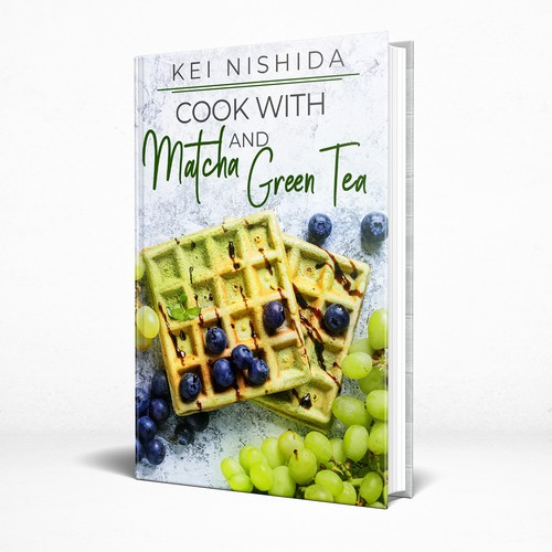 Cookbook design with the title 'Cook with Matcha and Green Tea- Cook Book'