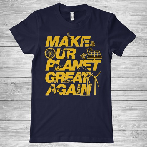 Environment t-shirt with the title 'Make Our Planet Great Again '