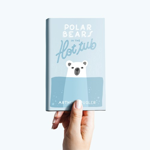 Clean book cover with the title 'Polar Bears in the Hot Tub'