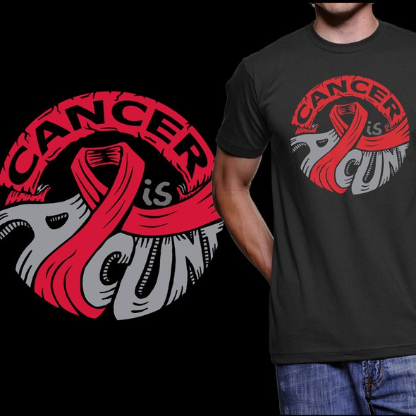 Nonprofit t-shirt with the title 'Cancer is a C**t - T-Shirt Design '