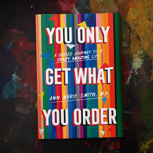 Motivational design with the title 'You Only Get What You Order'