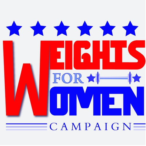 """Campaign logo with the title 'Classic political campaign Logo for """"Weights for Women""""'"""