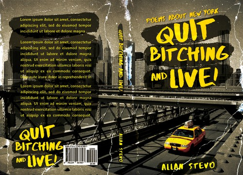 Eye-catching design with the title 'Quit Bitching and Live!'