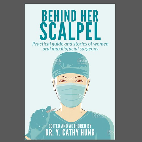Medical book cover with the title 'Behind Her Scalpel- A guide for women oral maxillofacial surgeons'