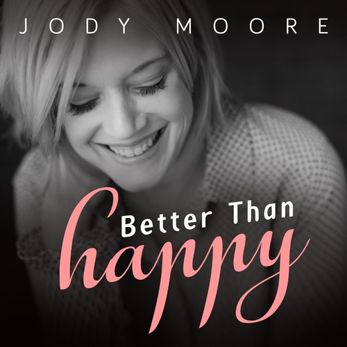 Beautiful artwork with the title 'Better Than Happy'