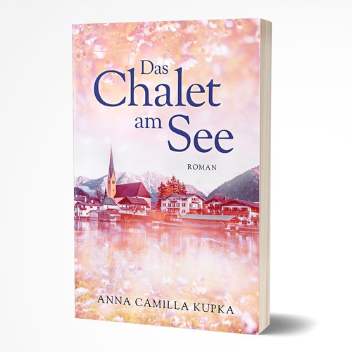 Feminine book cover with the title 'Das Chalet am See'