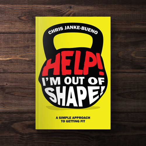 Diet book cover with the title 'Help! I'm Out Of Shape Book Cover'