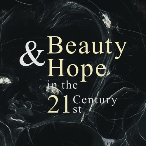 Serious design with the title 'Beauty & Hope in the 21st Century'