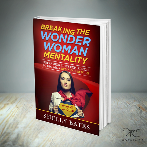 """Female book cover with the title 'Book cover design for Shelly Bates """"Breaking the Wonder Woman Mentality""""'"""