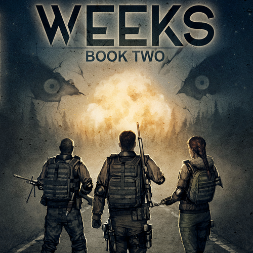 """Post-apocalyptic book cover with the title '""""Weeks"""" book two cover'"""