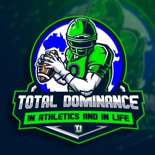 Football design with the title 'Total Dominance ( In athletics and in Life )'