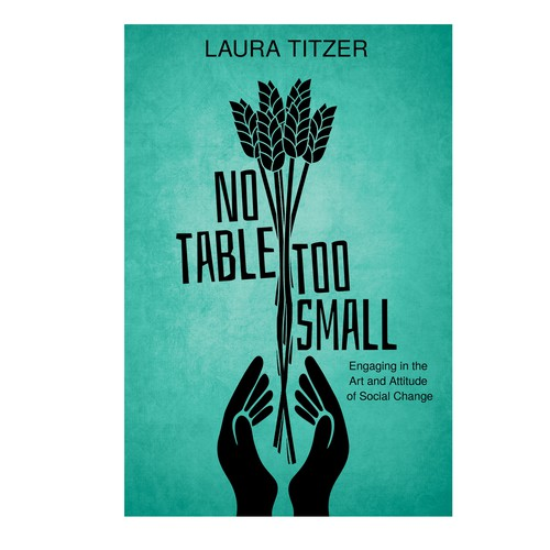 Food book cover with the title 'No Table Too Small Book Cover'