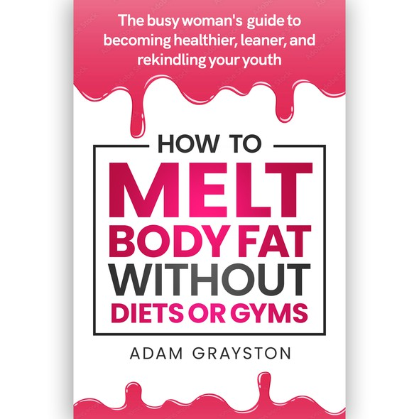 Fat design with the title 'How to melt body fat, without diets or gyms'