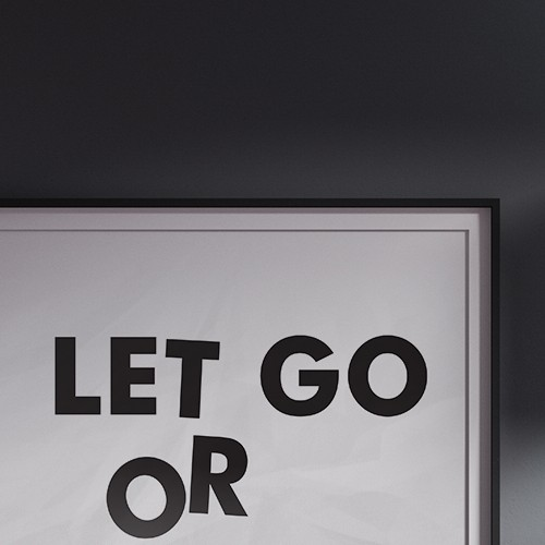 Motivational illustration with the title 'Let Go or Be Dragged Canvas Typography Art'