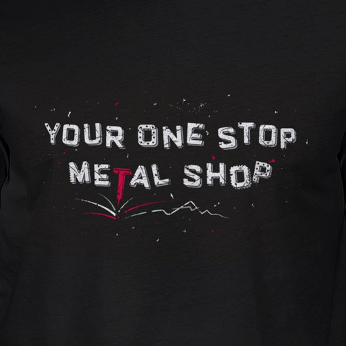Industrial t-shirt with the title 'T-Shirt for Metal fabrication shop'