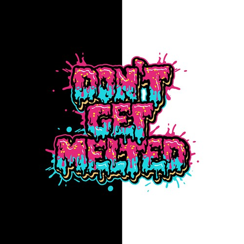 Street art design with the title 'Don't Get Melted'