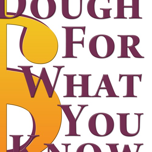 Dough design with the title 'Dough For What you Know'
