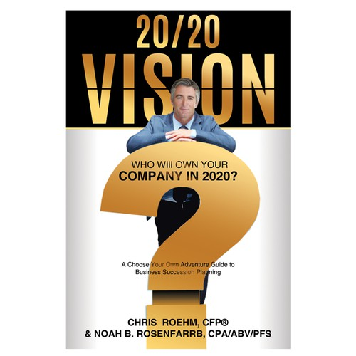 Vision design with the title '20/20 Vision: Who Will Own Your Company in 2020?'