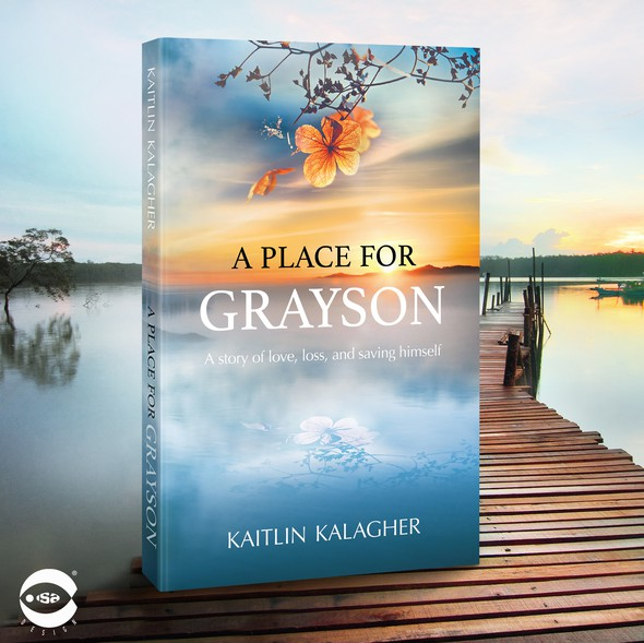 """Drama design with the title 'Book cover for """"A Place for Grayson"""" by Kaitlin Kalagher'"""