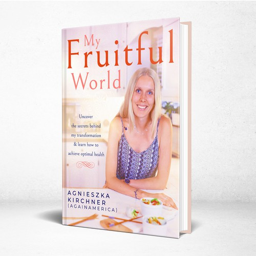 Cookbook design with the title 'My Fruitful World - '