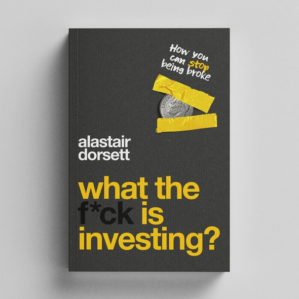 Yellow book cover with the title 'Book cover design for What The F*ck Is Invesying?'