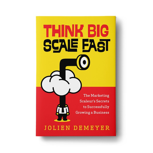 Marketing book cover with the title 'Think Big Scale Fast'