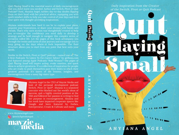 Avant garde design with the title 'Quit Playing Small'