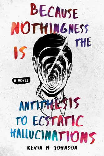 Modern book cover with the title 'Because Nothingness is the Antithesis to Ecstatic Hallucinations'