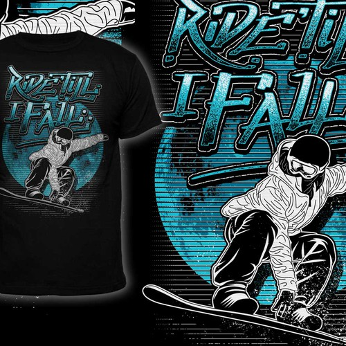 Snowboarding design with the title 'Ride 'till i fall'