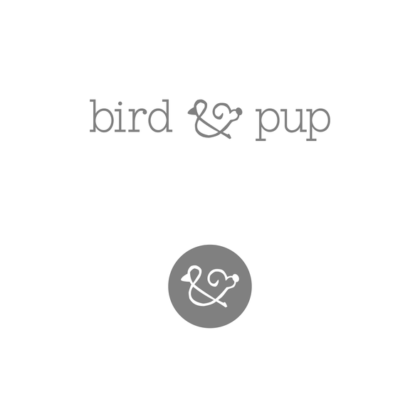 Puppy design with the title 'Bird and Pup, the Next Lifestyle Family Brand (only the bold ought apply!)'