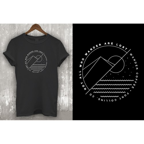"Simple t-shirt with the title '""Not all who wander are lost."" Design for Wander Coffee needed.'"
