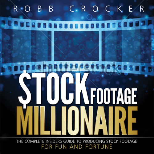 "Eye-Popping Book Cover for ""Stock Footage Millionaire"" Design by Sumit_S"