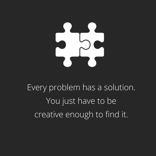 The Best Design Solutions: Poster ''Every Problem Has A Solution. You Just Have To Be