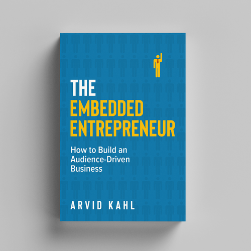 """Book Cover for """"The Embedded Entrepreneur"""", an Audience-Driven book Design by cruzialdesigns"""