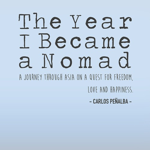 the year i became a nomad a journey through asia on a quest for freedom love and happiness