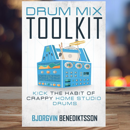 Drum Mix Toolkit: Design a Best-Selling Book Cover about music production and mixing drums Design by ACorona