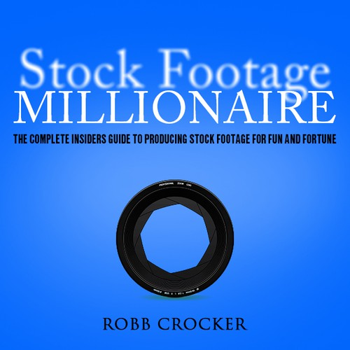 "Eye-Popping Book Cover for ""Stock Footage Millionaire"" Design by Dreamz 14"
