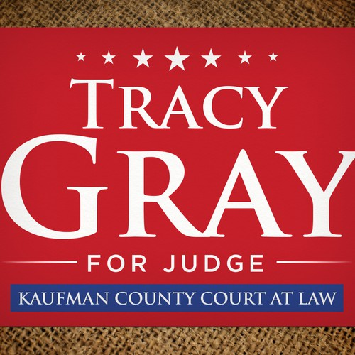 Gray for Judge | Signage contest