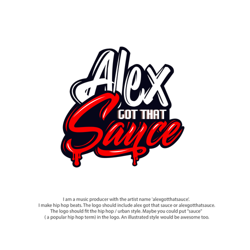 Design A Fresh Logo For Hip Hop Producer Alexgotthatsauce Logo