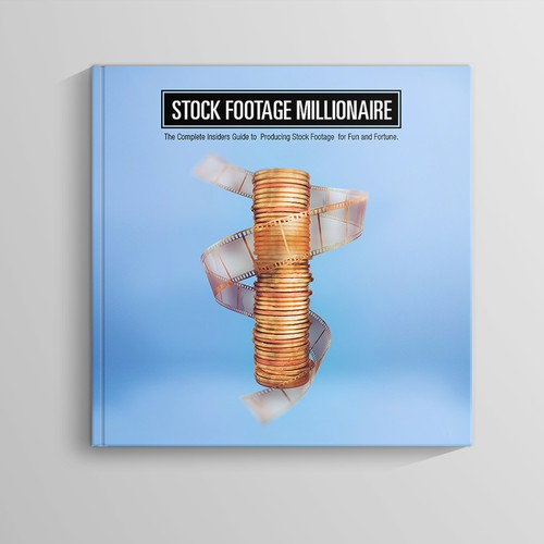 "Eye-Popping Book Cover for ""Stock Footage Millionaire"" Design by bpdgroup"